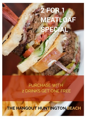 Monday Lunch Special Huntington Beach - Monday Meatloaf Lunch Special 2 for 1 at Hangout Too Southern Bar & Grill